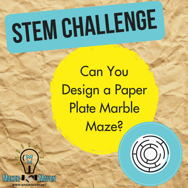 STEM Challenge - Can You Design a Paper Plate Marble Maze?