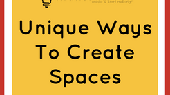 Unique Ways To Create Spaces