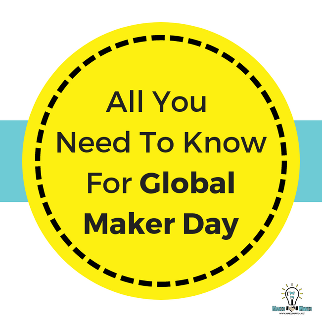 All You Need To Know For Global Maker Day