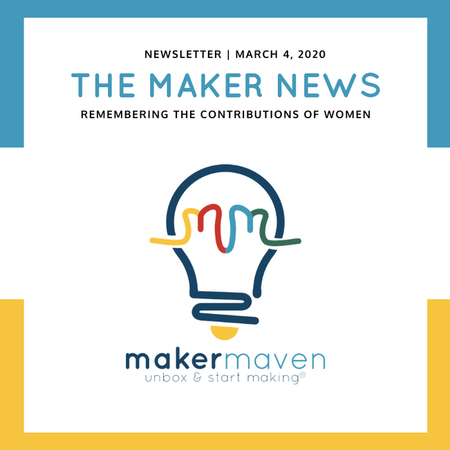 The Maker News: Remembering The Contributions Of Women