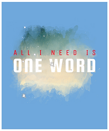 All I Need is One Word
