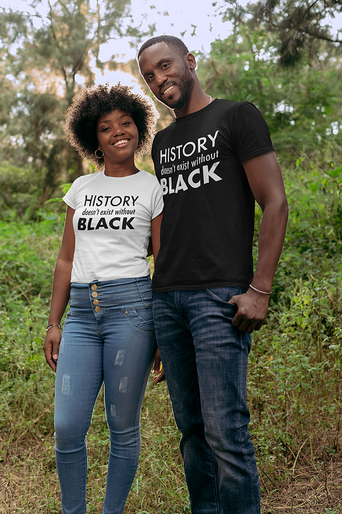 History Doesn't Exist Without Black
