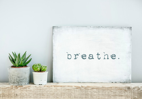 Give Yourself Room to Breathe