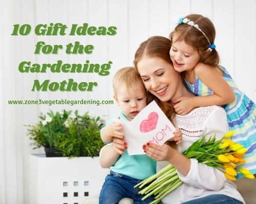 Mother's Day gift ideas for gardening moms.  Gardening gift ideas for Mother's day.