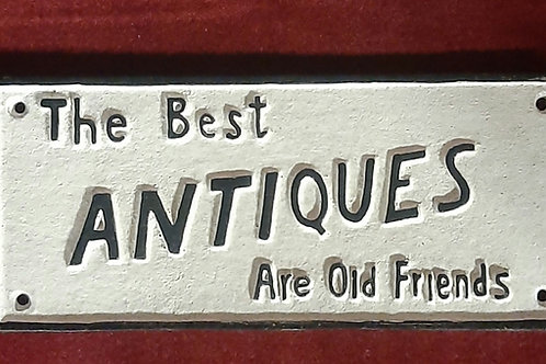 Cast iron sign (The best antiques are old friends)