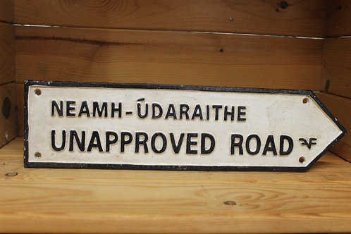 Unapproved Road (Large Cast Iron sign)