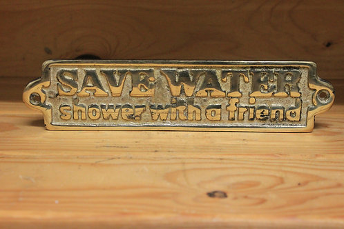 Save water shower with a friend brass sign