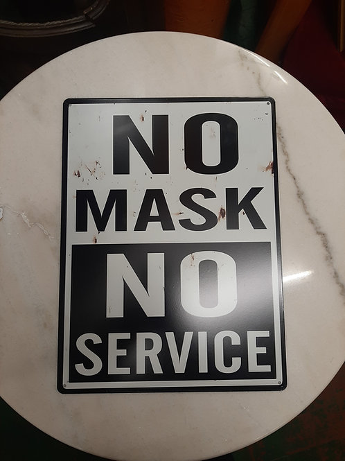Metal Sign (No mask no service)