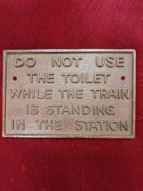 """Cast iron sign """"Do not use the toilet"""""""