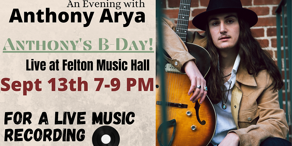 Felton Music Hall presents... An Evening With: Anthony Arya For A Live Music Recording