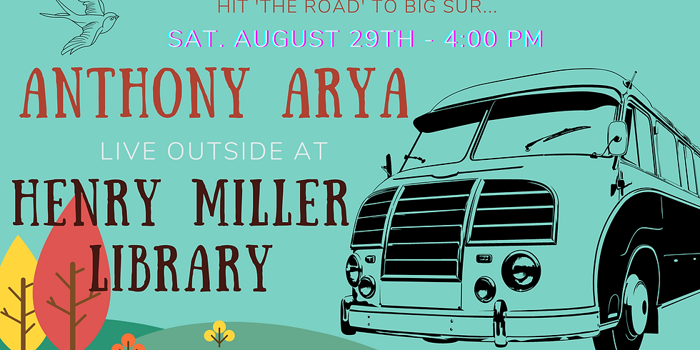 CANCELLED: Anthony Arya Live at Big Sur's Henry Miller Library