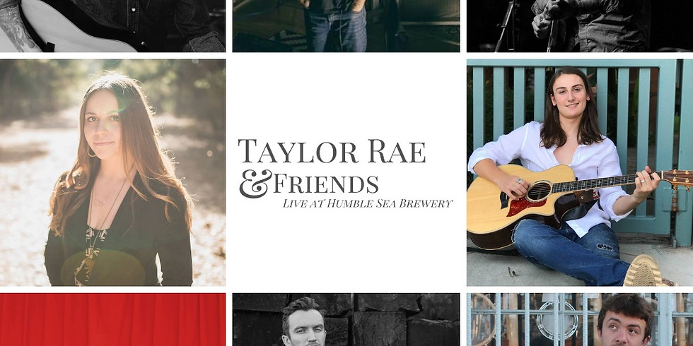 Humble Sea Brewing Co. (Taylor Rae and Friends)