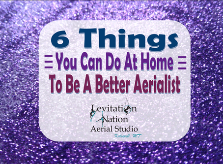 6 Things You Can Do At Home To Be A Better Aerialist