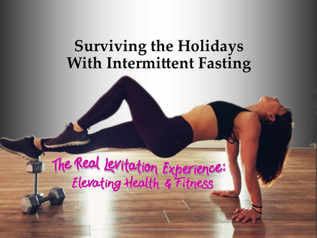 Surviving the Holidays with Intermittent Fasting