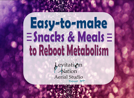 Easy-to-make Snacks & Meals to Reboot Metabolism