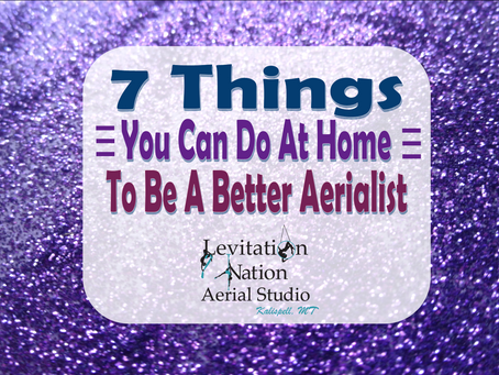 7 Things You Can Do At Home To Be A Better Aerialist