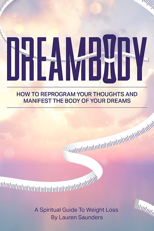 DREAMBODY: A Spiritual Guide to Weight Loss