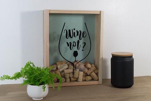 """Boite à bouchons """"Wine not"""", cadre décoratif"""