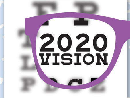 2020 is Here – What's Your Vision??