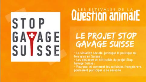 Stop Gavage Suisse aux Estivales de la Question Animale