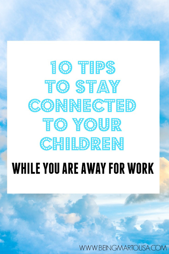 How to stay connected to your kids while away