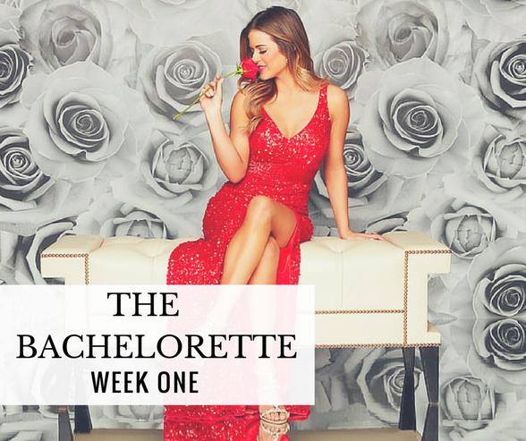 The Bachelorette - Week One