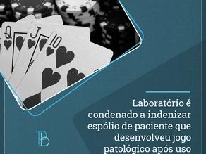 Laboratório é condenado a indenizar espólio de paciente que desenvolveu jogo patológico