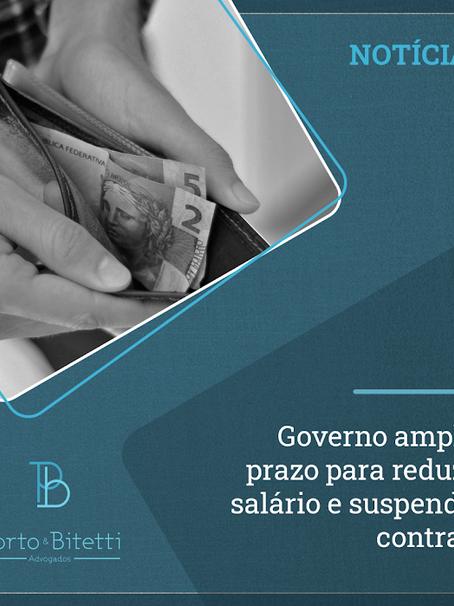 Governo amplia prazo para reduzir salário e suspender contrato
