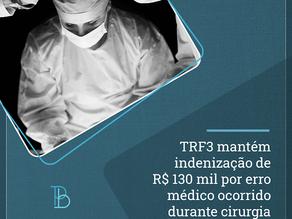 TRF3 mantém indenização de R$ 130 mil por erro médico ocorrido durante cirurgia cardíaca