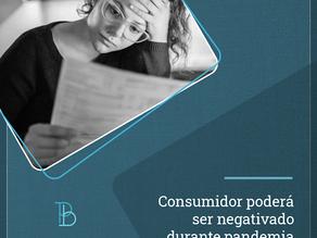 Consumidor poderá ser negativado durante pandemia