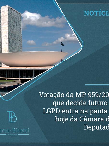 Votação da MP 959/2020 que decide futuro da LGPD entra na pauta de hoje da Câmara dos Deputados