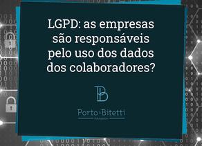 LGPD: as empresas são responsáveis pelos dados de seus colaboradores?