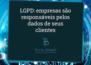 LGPD: empresas são responsáveis pelos dados de seus clientes
