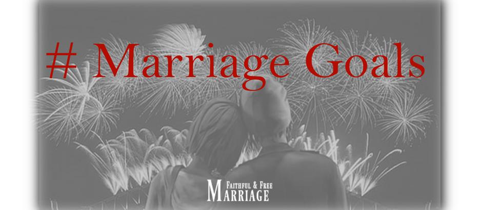 # Marriage Goals