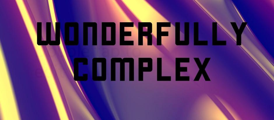 Wonderfully Complex