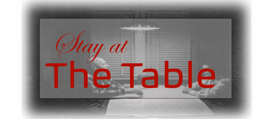 Stay at the Table…