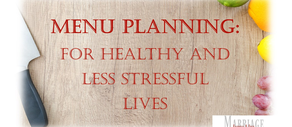 Menu Planning: for More Healthy and Less Stressful Lives