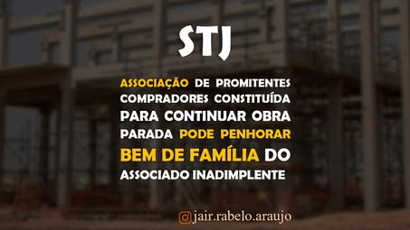 STJ – Associação de promitentes compradores constituída para continuar obra parada pode penhorar bem