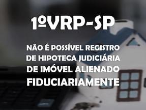 1ª VRP-SP - Não é possível registro de hipoteca judiciária de imóvel alienado fiduciariamente.