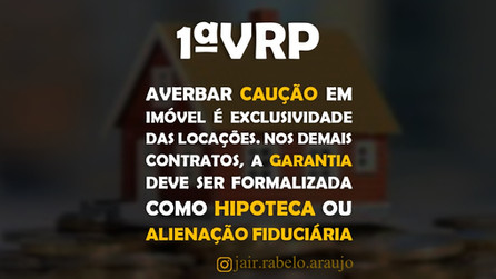 1ºVRP-SP – Averbar caução em imóvel é exclusividade das locações. Nos demais contratos, a garantia d