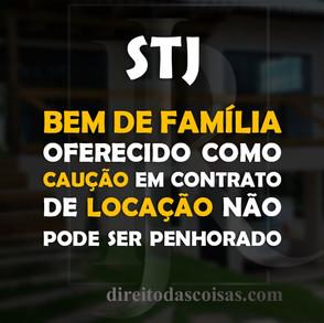 STJ - Bem de família oferecido como caução em contrato de locação não pode ser penhorado.