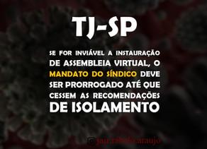 TJ-SP – Se for inviável a instauração de assembleia virtual, o mandato do síndico deve ser prorrogad