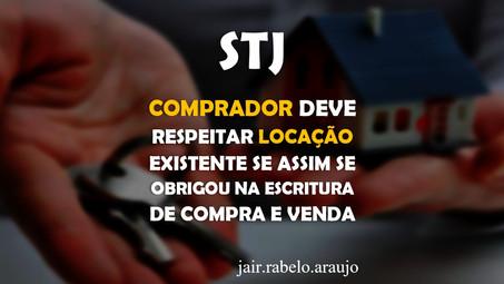 STJ – Comprador deve respeitar locação existente se assim se obrigou na escritura de compra e venda.