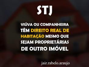STJ - Viúva ou companheira têm direito real de habitação mesmo que sejam proprietárias de outro imóv