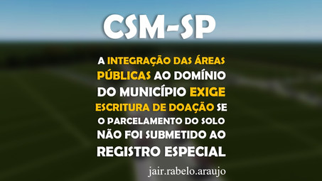CSM – A integração das áreas públicas ao domínio do Município exige escritura de doação se o parcela