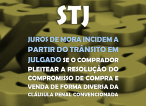 STJ - Juros de mora incidem a partir do trânsito em julgado se o comprador pleitear a resolução do c