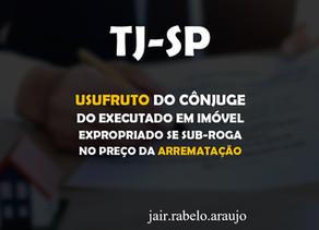 TJ-SP – Usufruto do cônjuge do executado em imóvel expropriado se sub-roga no preço da arrematação.