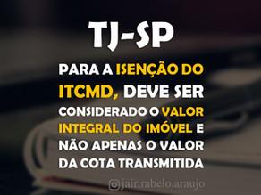 TJ-SP - Para a isenção do ITCMD, deve ser considerado o valor integral do imóvel e não apenas o valo