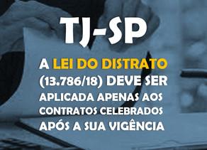 TJ-SP-A lei do distrato (13.786/18) deve ser aplicada apenas aos contratos celebrados após a sua vig