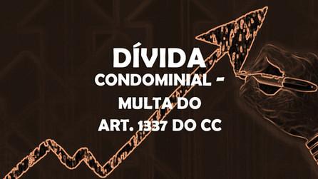 Dívida condominial e aplicação da multa sancionatória do artigo 1.337 do Código Civil